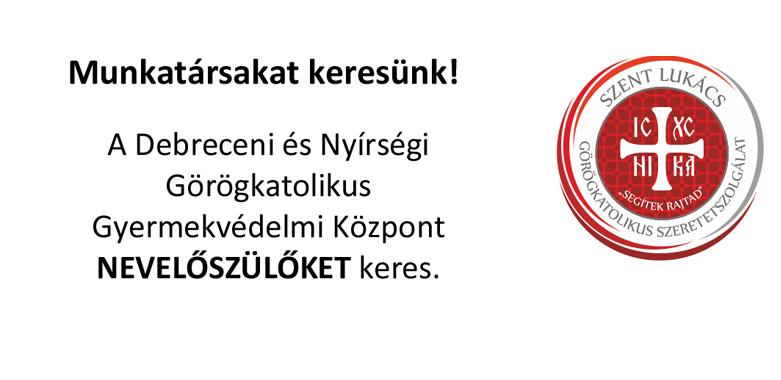 A Debreceni és Nyírségi Görögkatolikus Gyermekvédelmi Központ Nevelőszülőket keres!