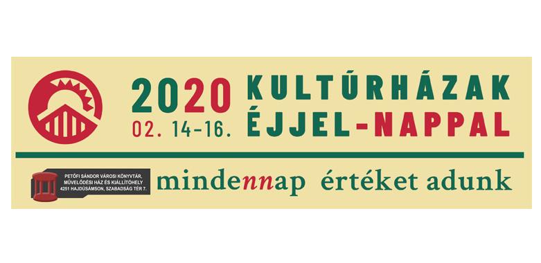 KULTÚRHÁZAK ÉJJEL-NAPPAL – 2020. február 14.